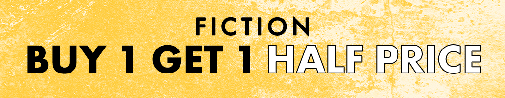Buy , Get 1 Half Price Fiction  May 2020