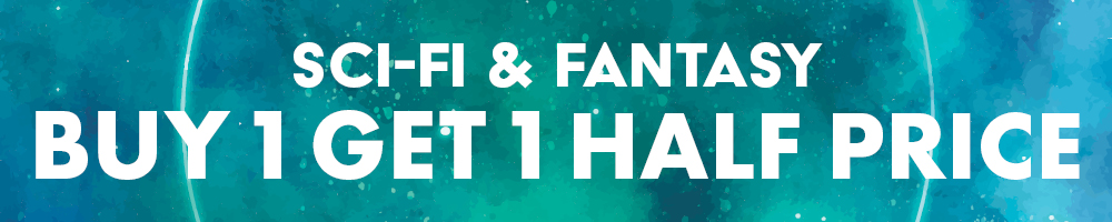 Buy 1 Get 1 Half Price Sci Fi & Fantasy Novels