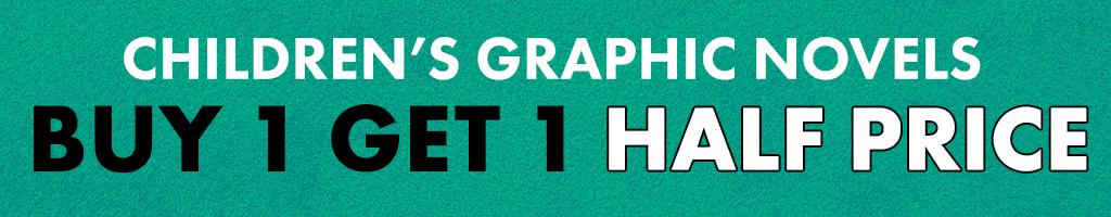 June 2020 - Buy 1 Get 1 Half Price Children's Graphic Novels
