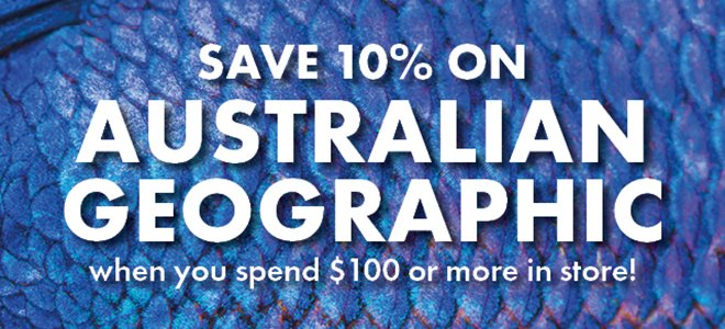 Spend and Save on Australian Geographic This July