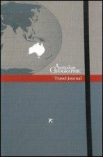 Australian Geographic Travel Journal by Various