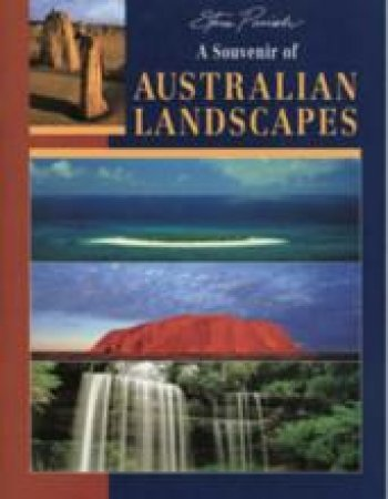A Souvenir Of Australian Landscapes by Steve Parish
