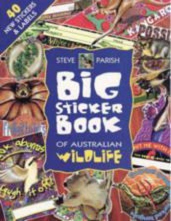 Big Sticker Book Of Australian Wildlife by Steve Parish