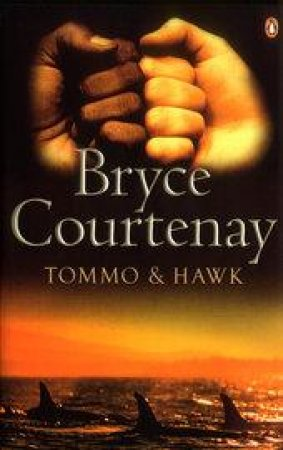 Tommo & Hawk by Bryce Courtenay