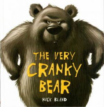 The Very Cranky Bear by Nick Bland