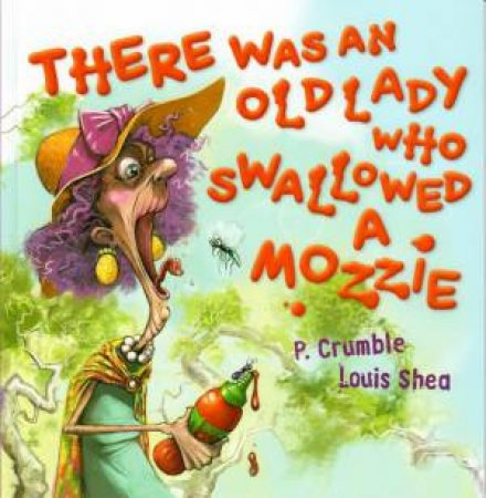 There Was An Old Lady Who Swallowed A Mozzie by P Crumble