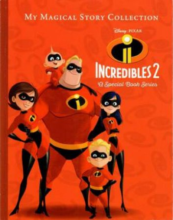 Disney: My Magical Story Collection: Incredibles 2 by Various