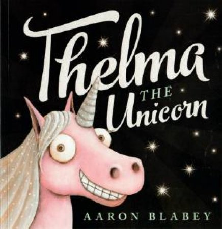 Thelma The Unicorn (With Collectors Case) by Aaron Blabey