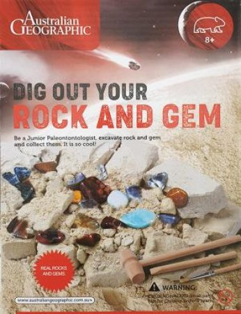 Australian Geographic Real Rock & Gem Dig & Discover by Various