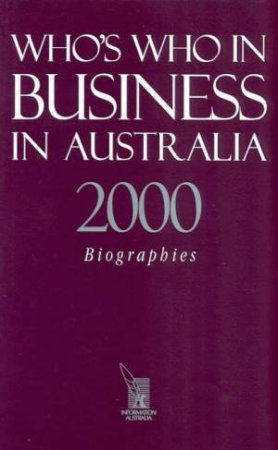 Who's Who In Business In Australia 2000 by Various
