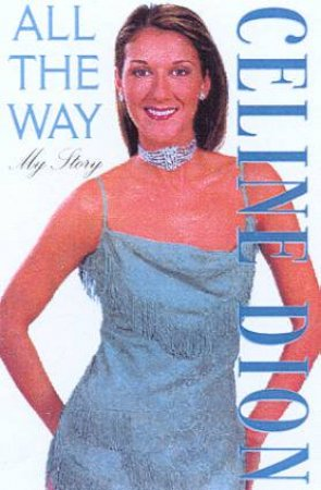 All The Way by Celine Dion