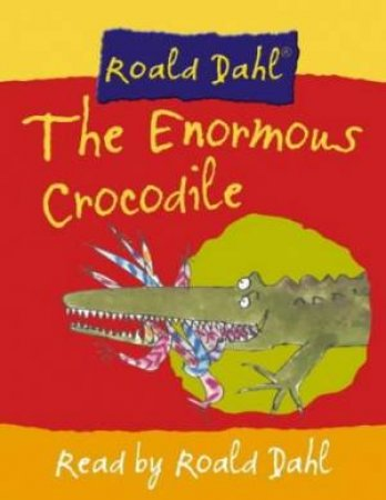 The Enormous Crocodile - Tape by Roald Dahl