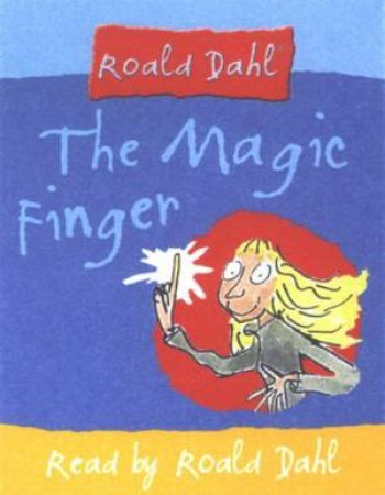 The Magic Finger - Tape by Roald Dahl