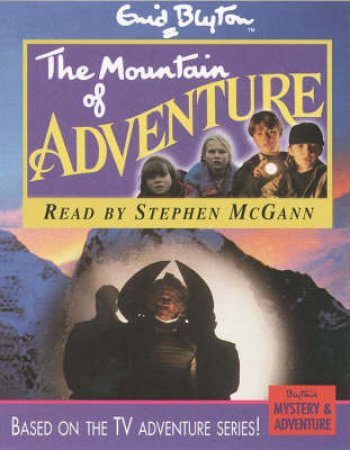 Mystery & Adventure: The Mountain Of Adventure - Cassette by Enid Blyton