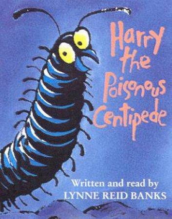 Harry The Poisonous Centipede - Cassette by Lynne Reid Banks