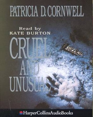 Cruel And Unusual - Cassette by Patricia Cornwell