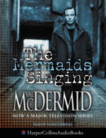 The Mermaids Singing - TV-Tie-In - Cassette by Val McDermid