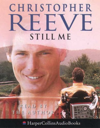 Christopher Reeve: Still Me: A Life - Cassette by Christopher Reeve