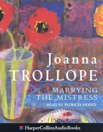 Marrying The Mistress - Cassette by Joanna Trollope