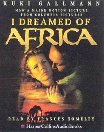 I Dreamed Of Africa - Cassette by Kuki Gallmann