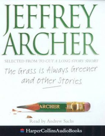The Grass Is Always Greener And Other Stories - Cassette by Jeffrey Archer