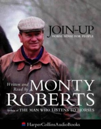 Join Up: Horse Sense For People - Cassette by Monty Roberts