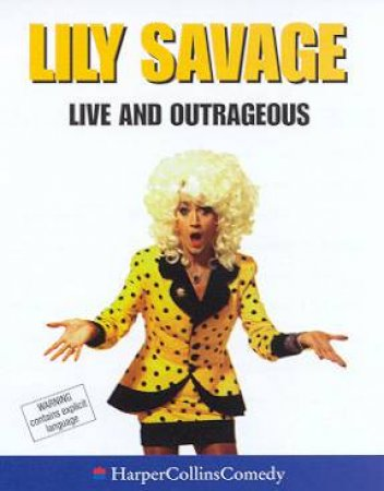 Lily Savage: Live And Outrageous - Cassette by Lily Savage