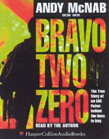 Bravo Two Zero - Cassette by Andy McNab