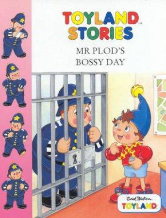 Toyland: Mr Plod's Bossy Day by Enid Blyton