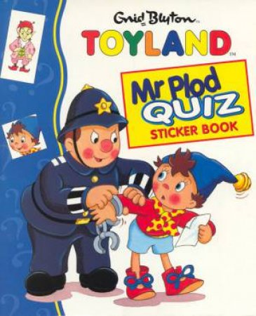 Toyland: Mr Plod Quiz Sticker Book by Enid Blyton
