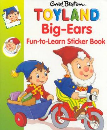 Toyland: Big-Ears Fun-To-Learn Sticker Book by Enid Blyton