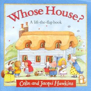 Whose House? by Colin & Jacqui Hawkins