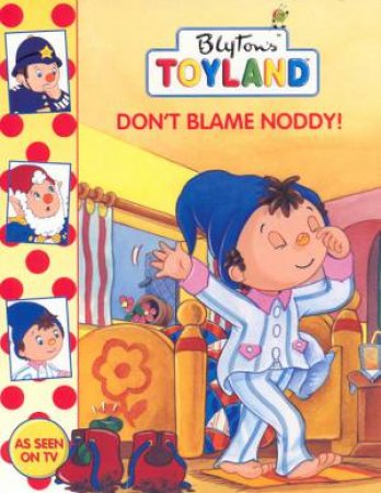 Noddy's Toyland: Don't Blame Noddy by Various