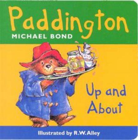 Paddington Bear Up And About by Michael Bond