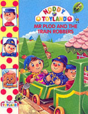 Mr Plod And Train Robbers Storybook by Enid Blyton