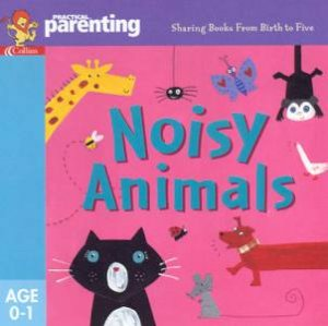 Practical Parenting: Noisy Animals by Jane Kemp & Clare Walters