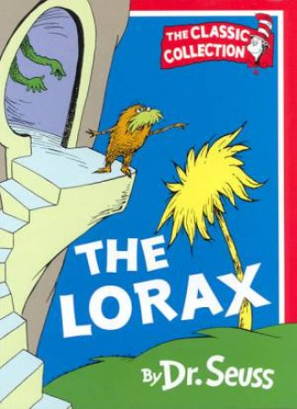 Dr Seuss: The Classic Collection: The Lorax by Dr Seuss