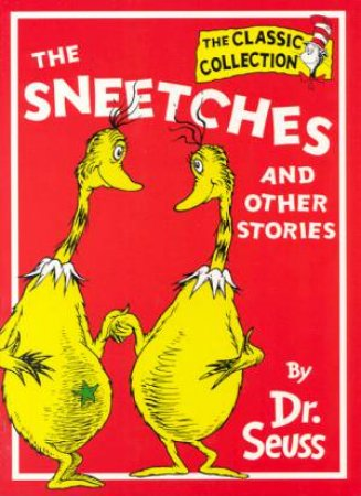 Dr Seuss: The Classic Collection: The Sneetches And Other Stories by Dr Seuss