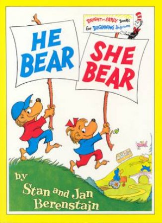 Bright And Early: Berenstains He Bear, She Bear by Stan & Jan Berenstain