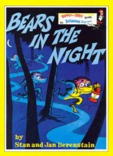 Bright And Early: Berenstain Bears In The Night by Stan & Jan Berenstain