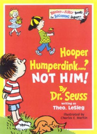 Dr Seuss Bright And Early: Hooper Humperdink . . .? Not Him! by Dr Seuss