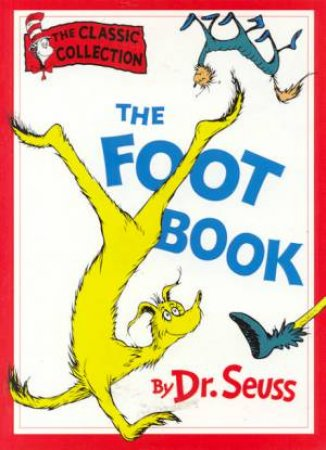 Dr Seuss: The Classic Collection: The Foot Book by Dr Seuss