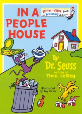 Dr Seuss Bright And Early: In A People House by Dr Seuss