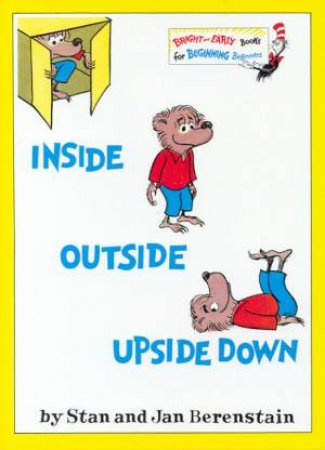 Bright And Early: Inside Outside Upside Down by Stan & Jan Berenstain