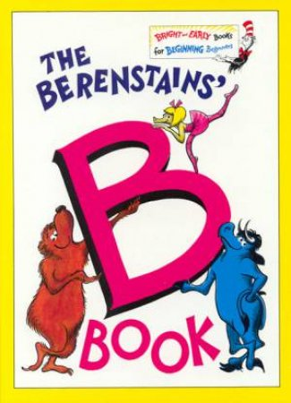 Bright And Early: The Berenstain's B Book by Stan & Jan Berenstein