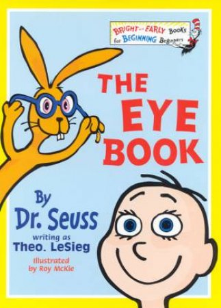 Dr Seuss Bright And Early: The Eye Book by Dr Seuss