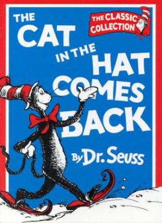 Dr Seuss: The Classic Collection: The Cat In The Hat Comes Back by Dr Seuss
