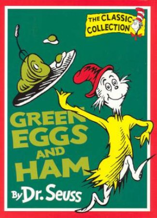 Dr Seuss: The Classic Collection: Green Eggs And Ham by Dr Seuss