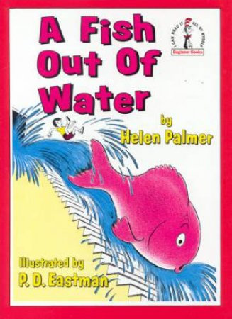 Beginner Books: A Fish Out Of Water by Helen Palmer