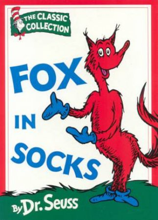 Dr Seuss: The Classic Collection: Fox In Socks by Dr Seuss